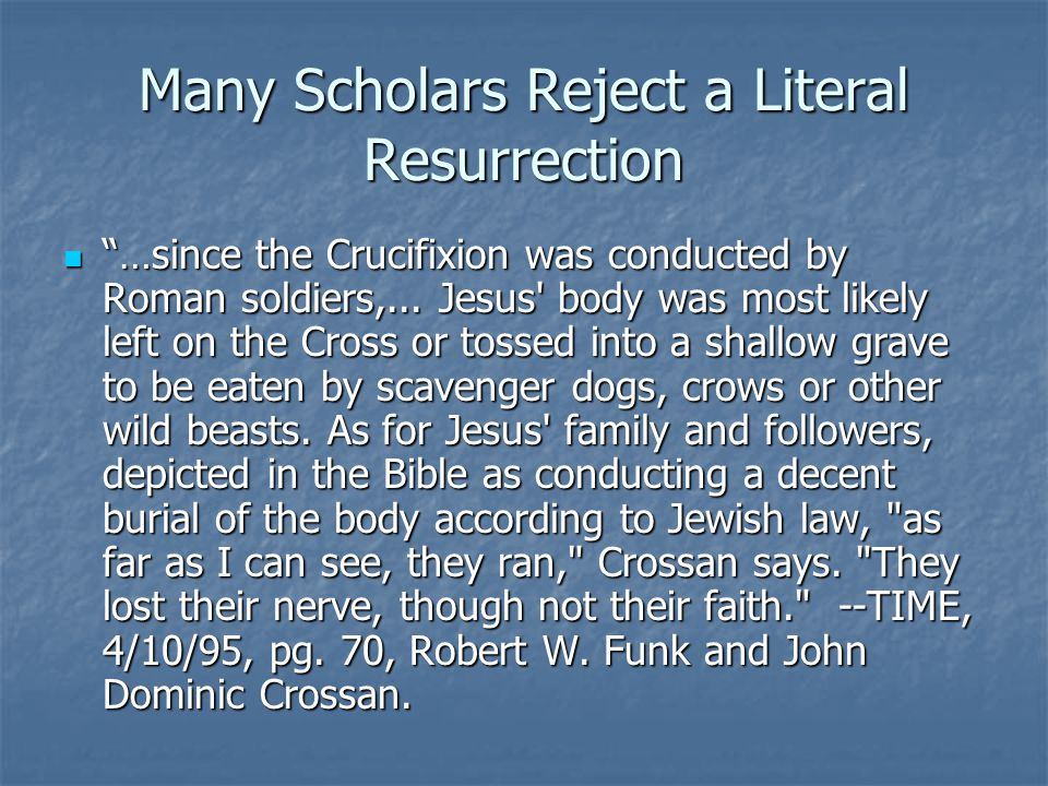 Many Scholars Reject a Literal Resurrection