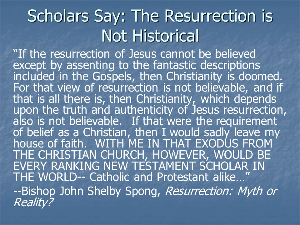 Scholars Say: The Resurrection is Not Historical