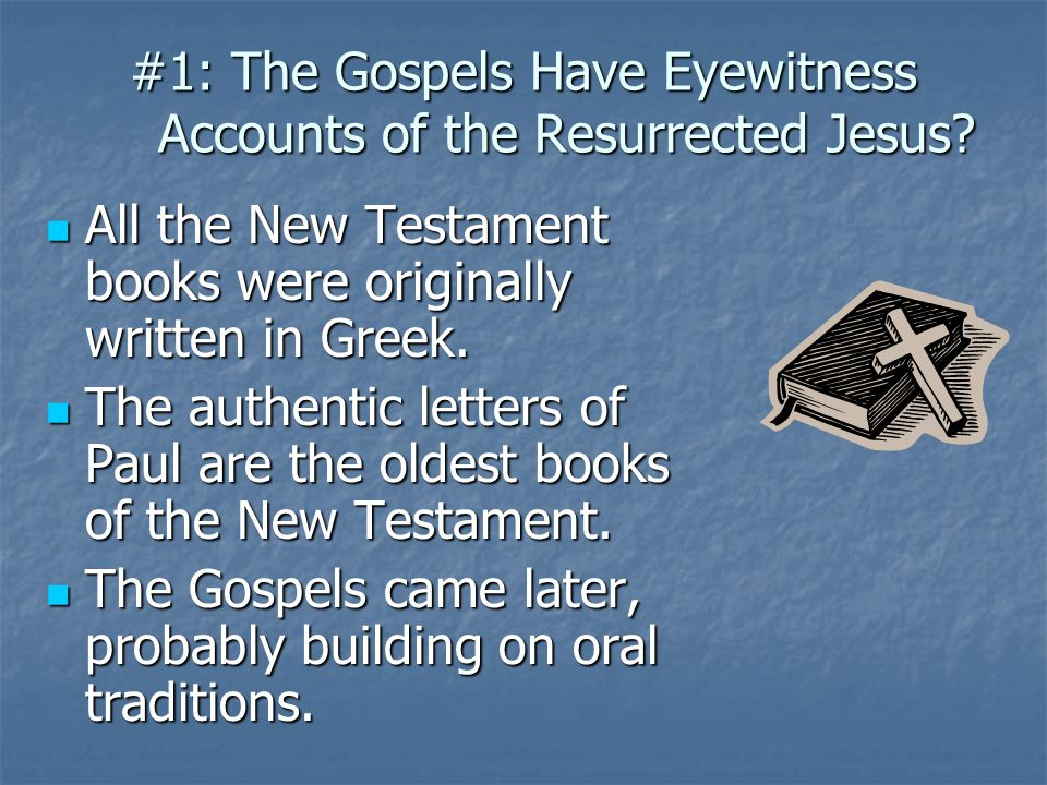 #1: The Gospels Have Eyewitness Accounts of the Resurrected Jesus