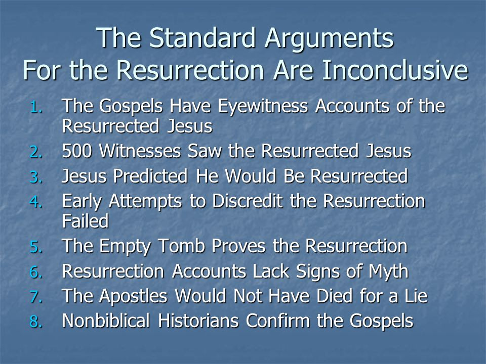 The Standard Arguments For the Resurrection Are Inconclusive