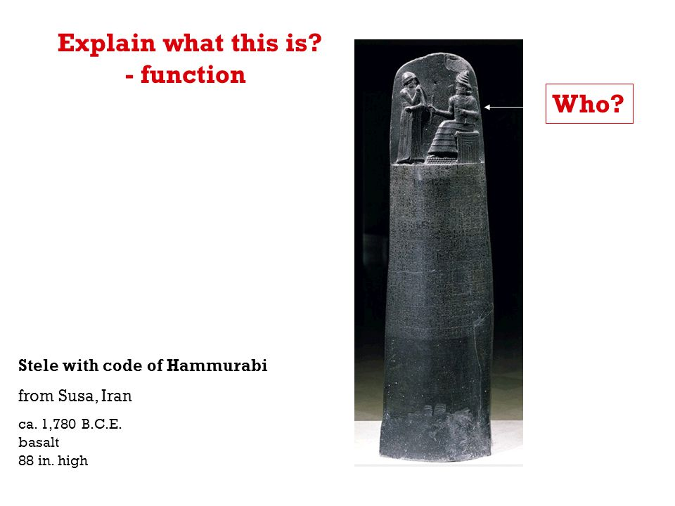 Explain what this is - function Who Stele with code of Hammurabi