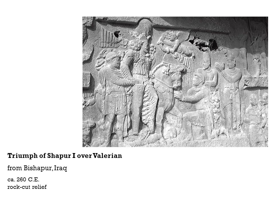 Triumph of Shapur I over Valerian from Bishapur, Iraq