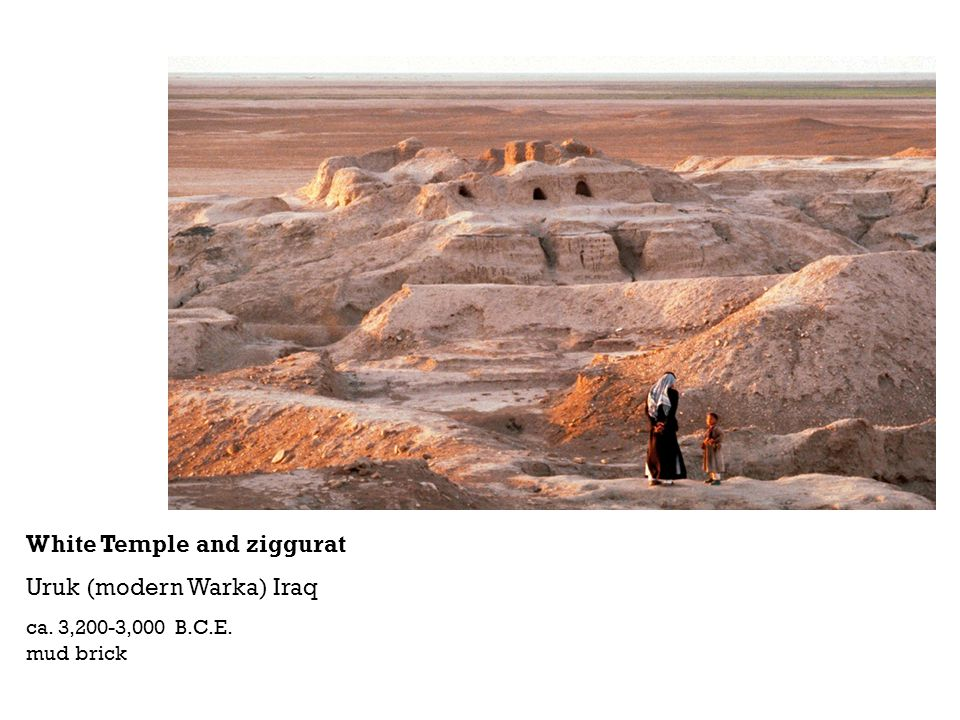 White Temple and ziggurat Uruk (modern Warka) Iraq