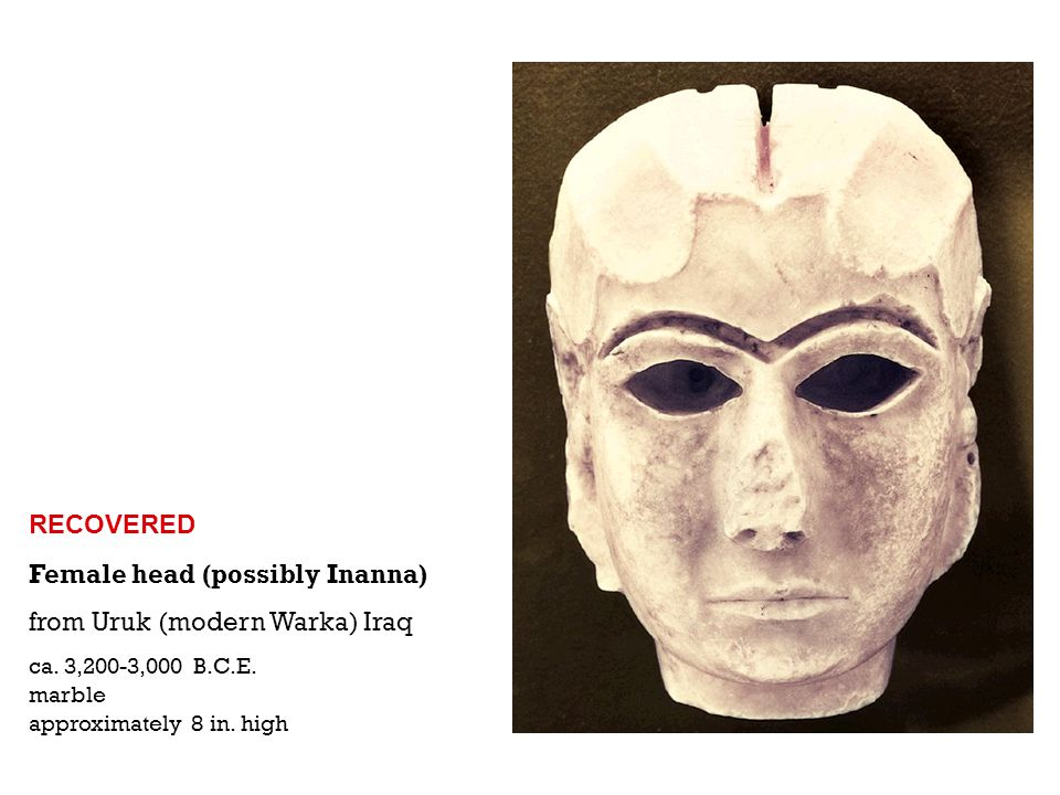 Female head (possibly Inanna) from Uruk (modern Warka) Iraq