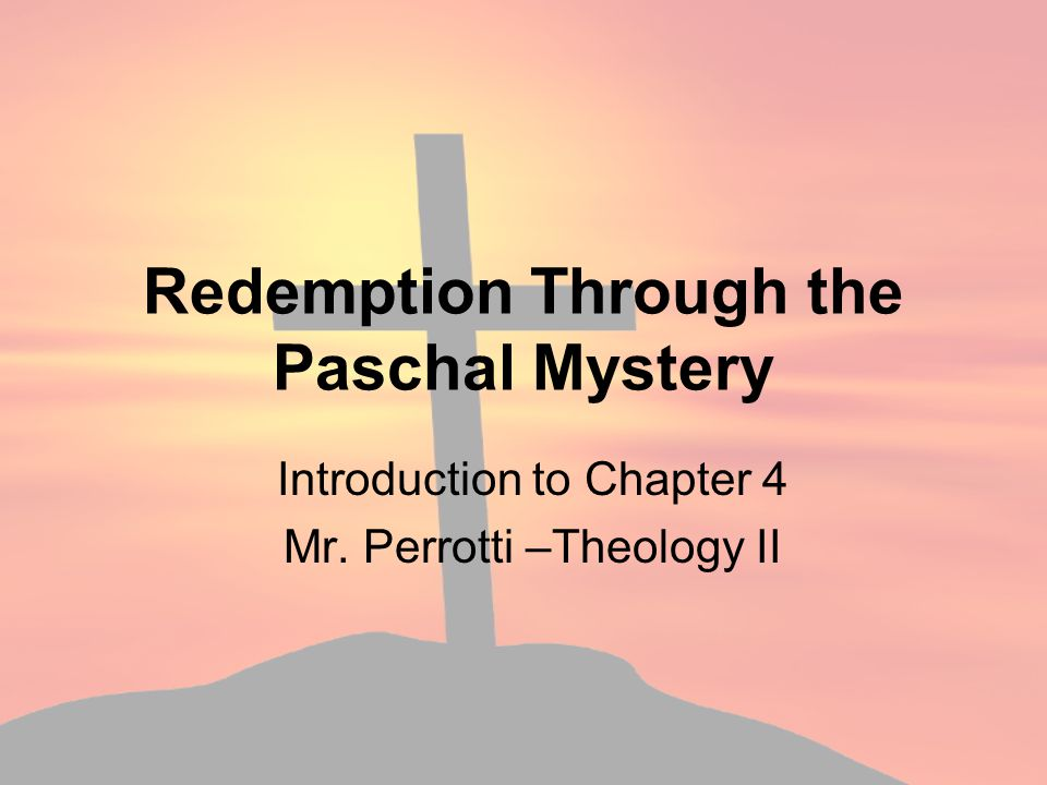 Redemption Through the Paschal Mystery