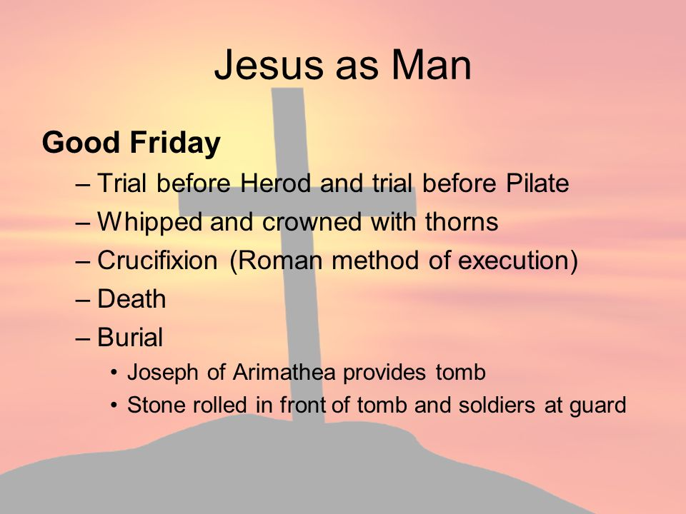 Jesus as Man Good Friday Trial before Herod and trial before Pilate