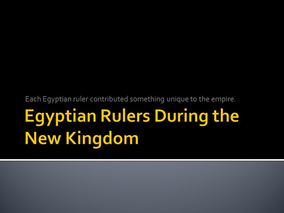 Egyptian Rulers During the New Kingdom