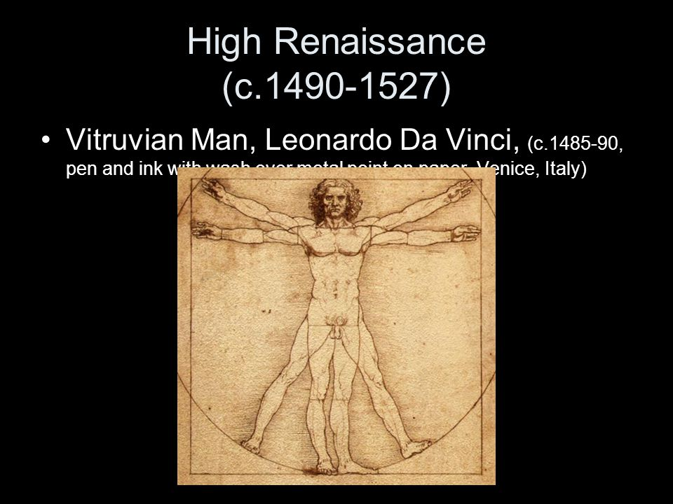 High Renaissance (c.1490-1527) Vitruvian Man, Leonardo Da Vinci, (c.1485-90, pen and ink with wash over metal point on paper, Venice, Italy)
