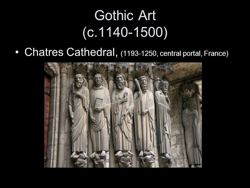 Gothic Art (c.1140-1500) Chatres Cathedral, (1193-1250, central portal, France) date