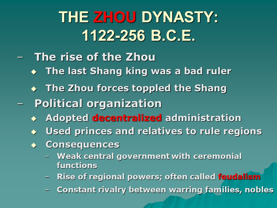 THE ZHOU DYNASTY: 1122-256 B.C.E. The rise of the Zhou