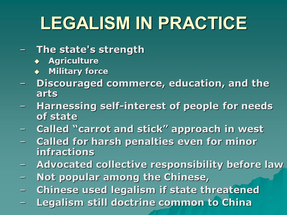 LEGALISM IN PRACTICE The state s strength