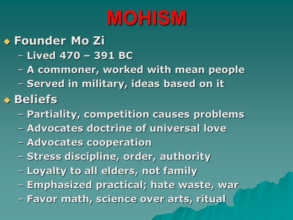 MOHISM Founder Mo Zi Beliefs Lived 470 – 391 BC