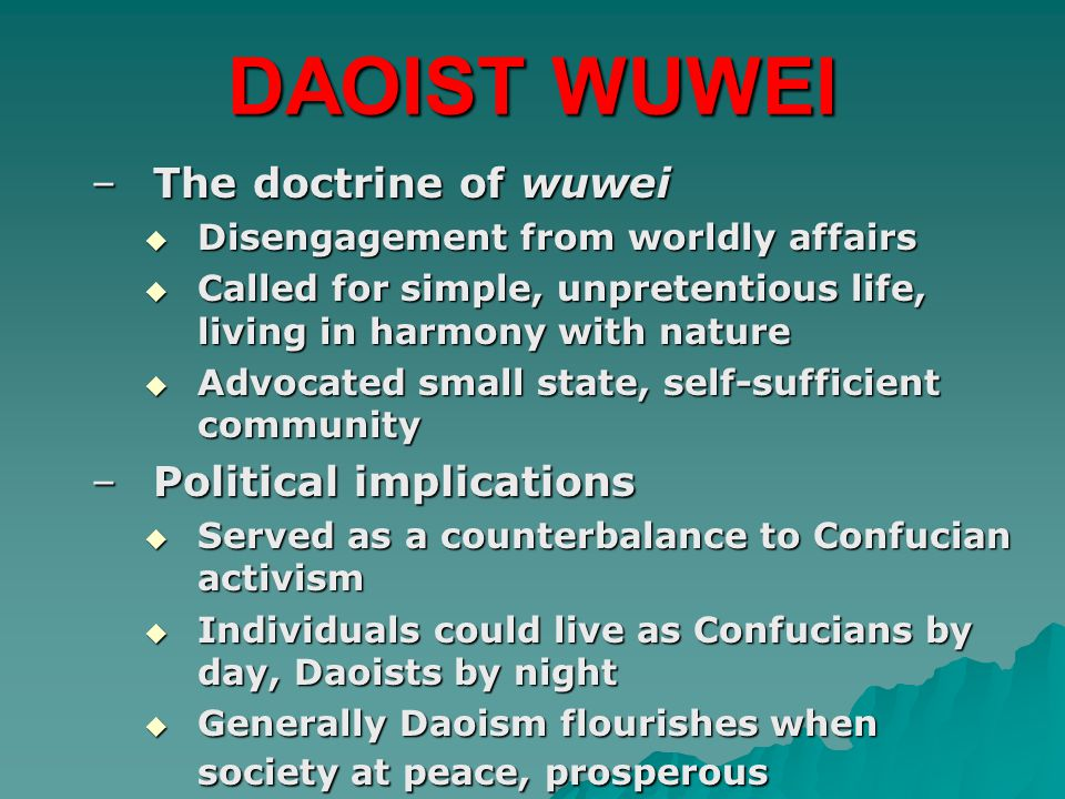 DAOIST WUWEI The doctrine of wuwei Political implications