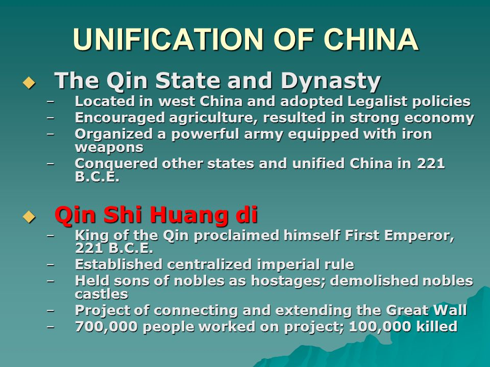 UNIFICATION OF CHINA The Qin State and Dynasty Qin Shi Huang di