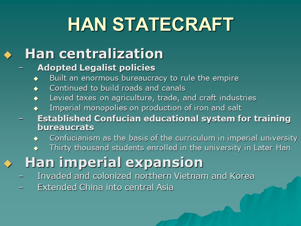 HAN STATECRAFT Han centralization Han imperial expansion