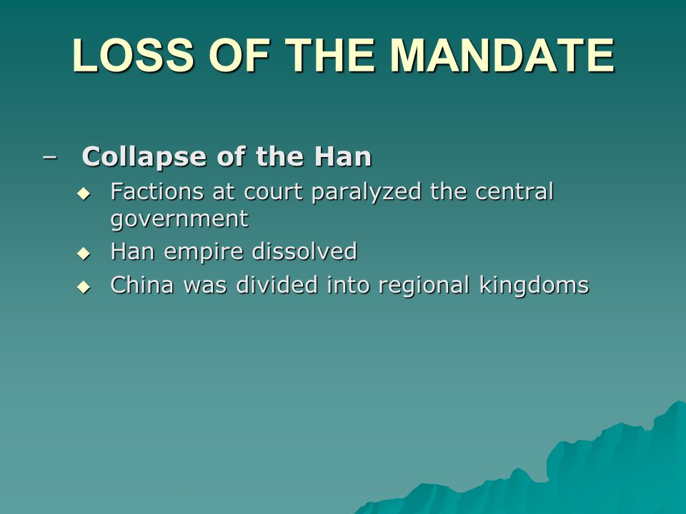 LOSS OF THE MANDATE Collapse of the Han