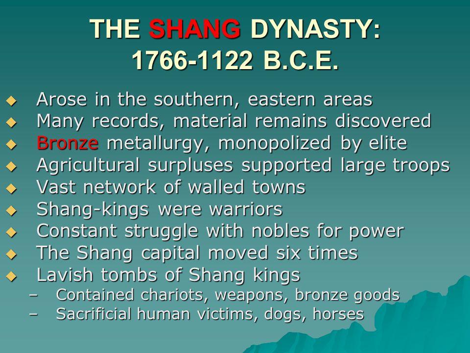 THE SHANG DYNASTY: 1766-1122 B.C.E.