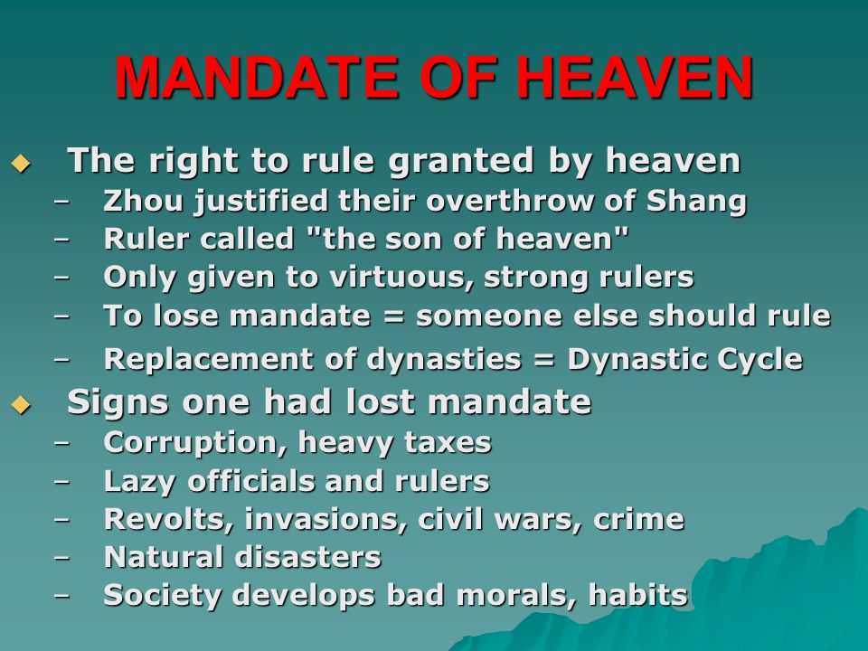 MANDATE OF HEAVEN The right to rule granted by heaven