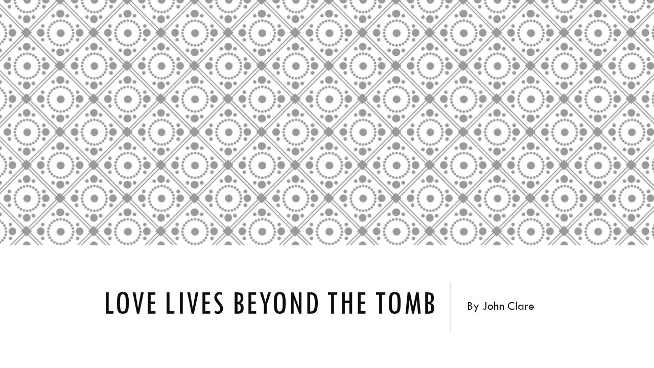 Love Lives Beyond the Tomb