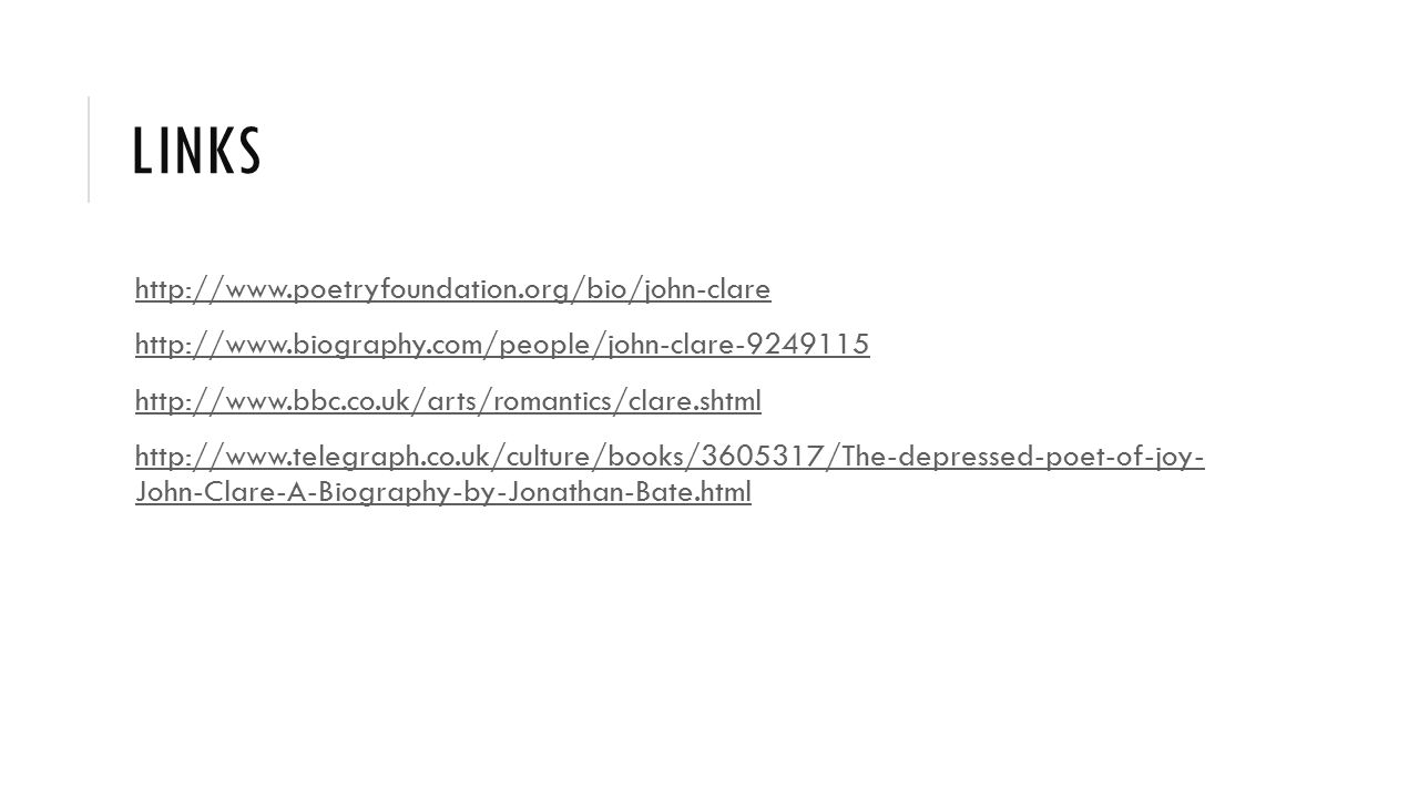 links http://www.poetryfoundation.org/bio/john-clare