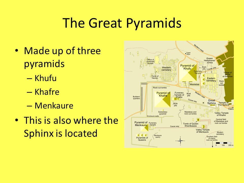 The Great Pyramids Made up of three pyramids