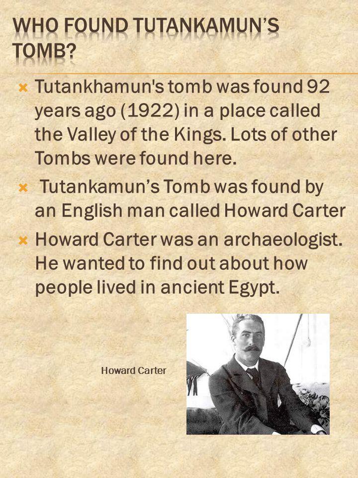 Who found Tutankamun's tomb