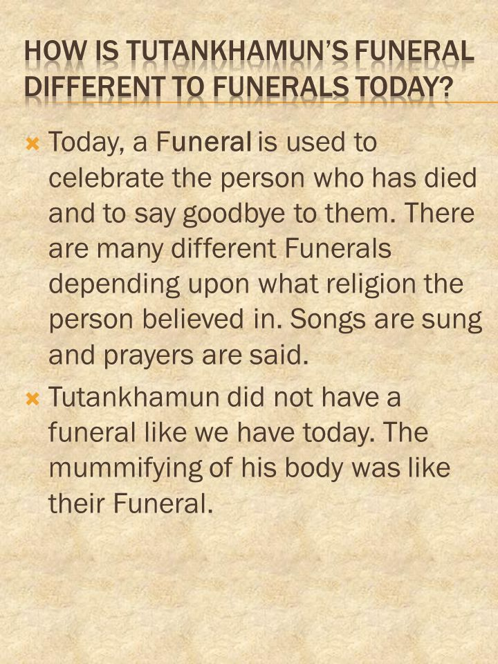 How is Tutankhamun's funeral different to funerals today