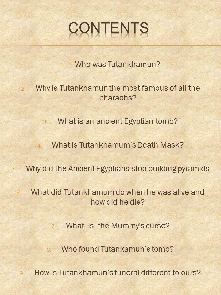 Contents Who was Tutankhamun