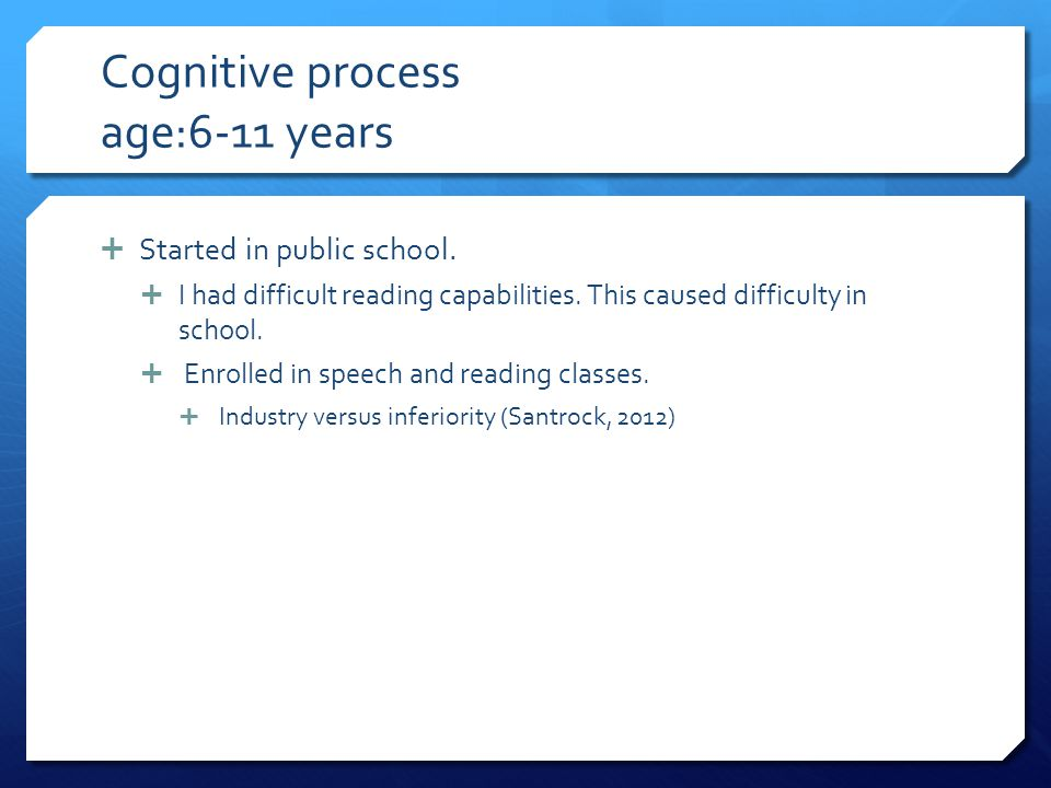 Cognitive process age:6-11 years