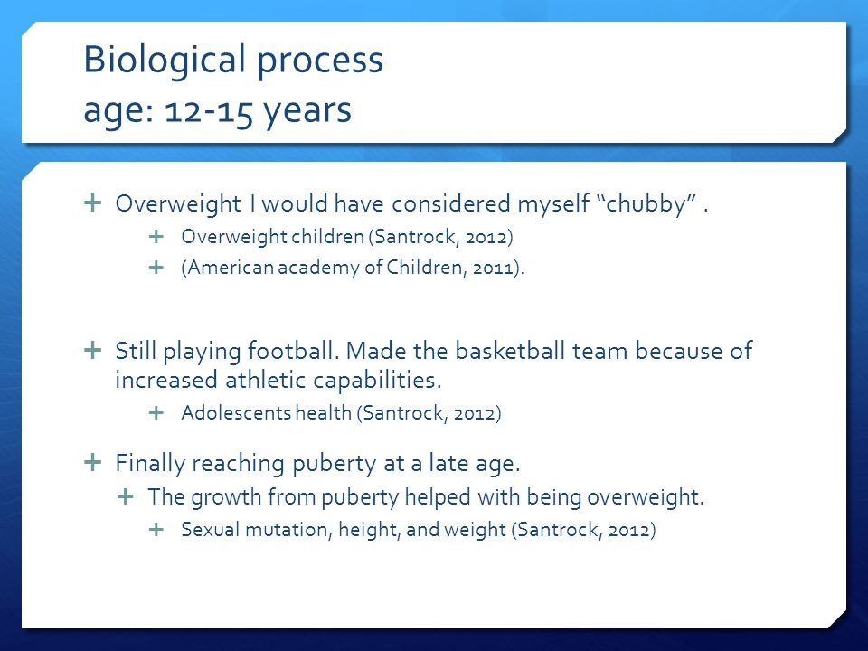 Biological process age: 12-15 years