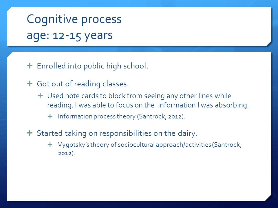 Cognitive process age: 12-15 years