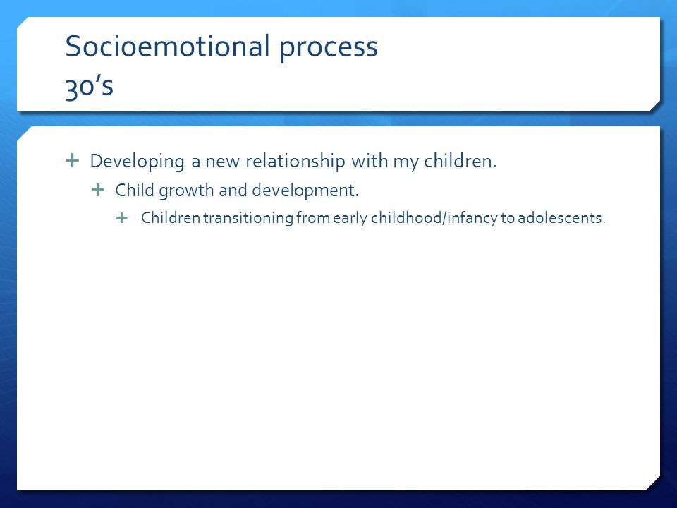 Socioemotional process 30's