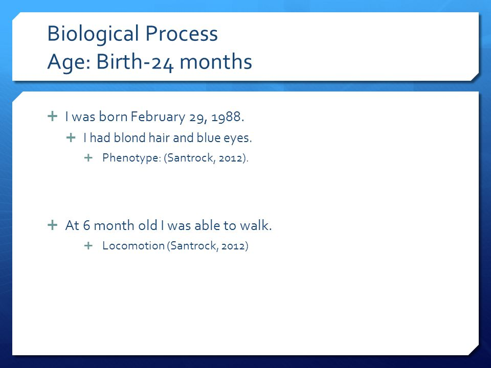 Biological Process Age: Birth-24 months