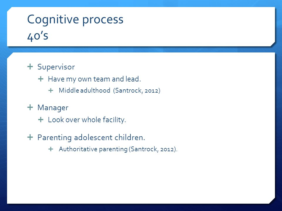 Cognitive process 40's Supervisor Manager