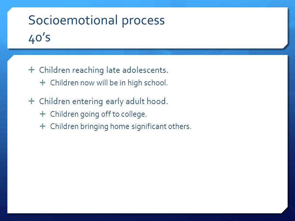 Socioemotional process 40's