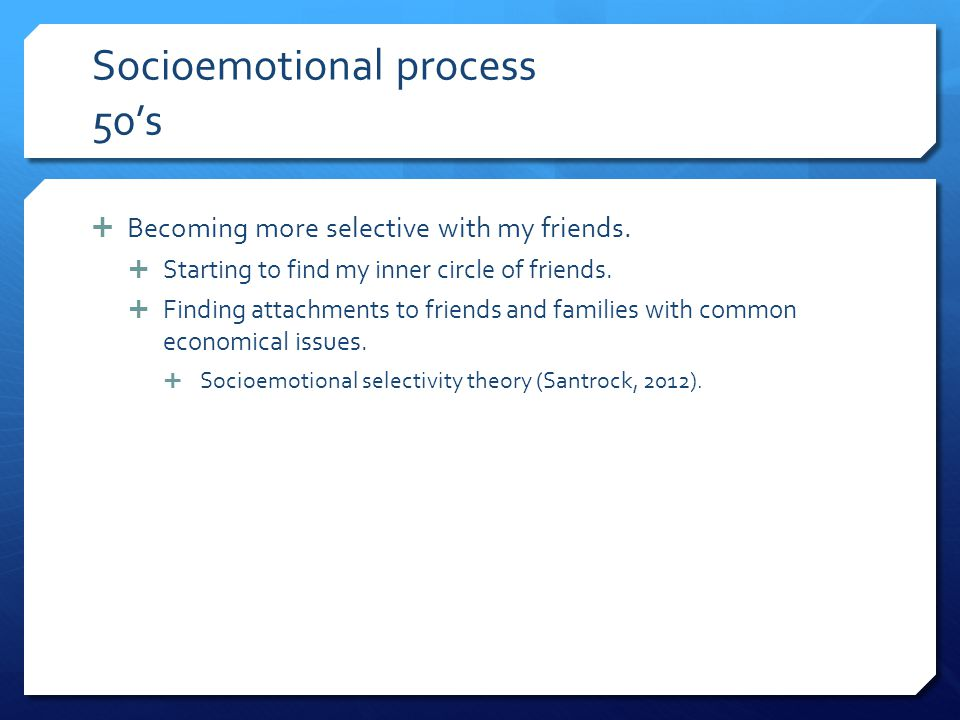 Socioemotional process 50's