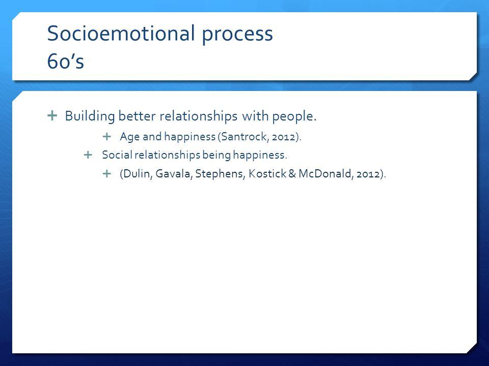 Socioemotional process 60's
