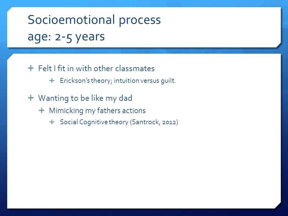Socioemotional process age: 2-5 years