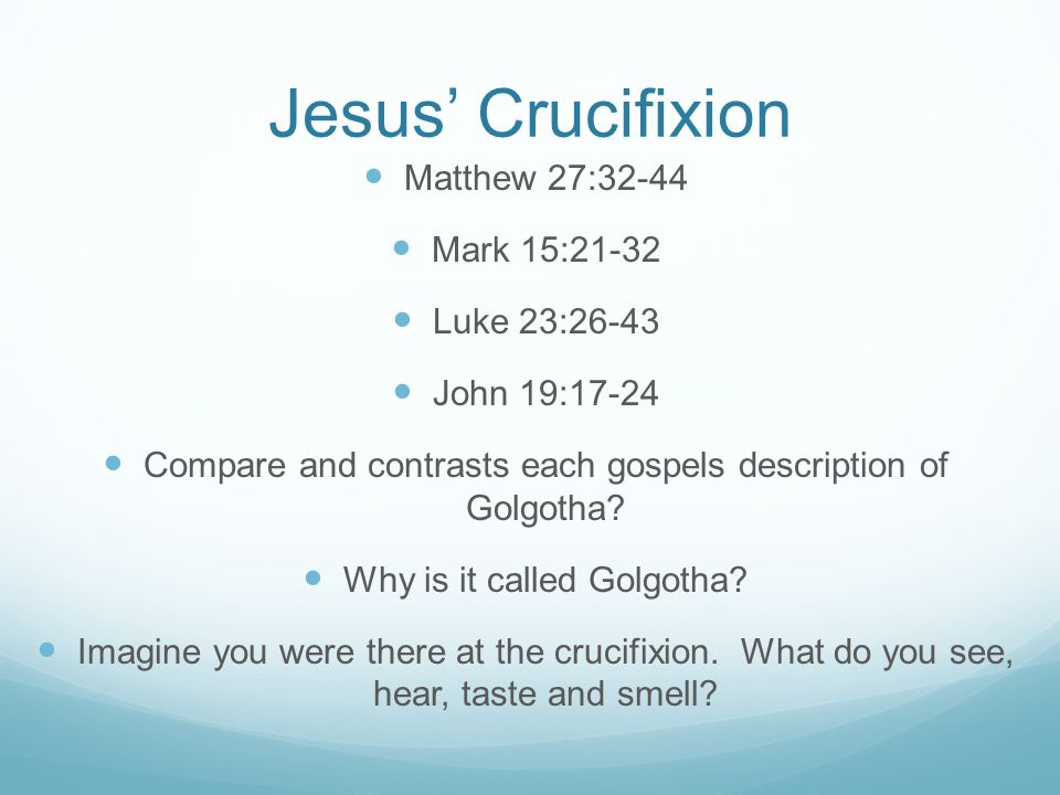 Jesus' Crucifixion Matthew 27:32-44 Mark 15:21-32 Luke 23:26-43
