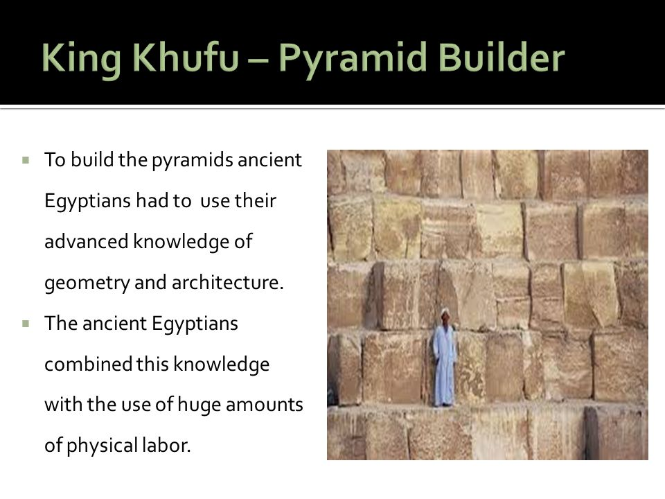 King Khufu – Pyramid Builder