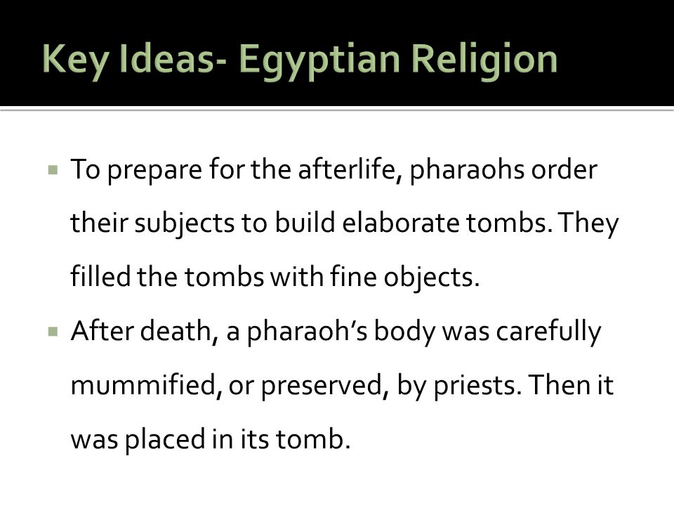Key Ideas- Egyptian Religion