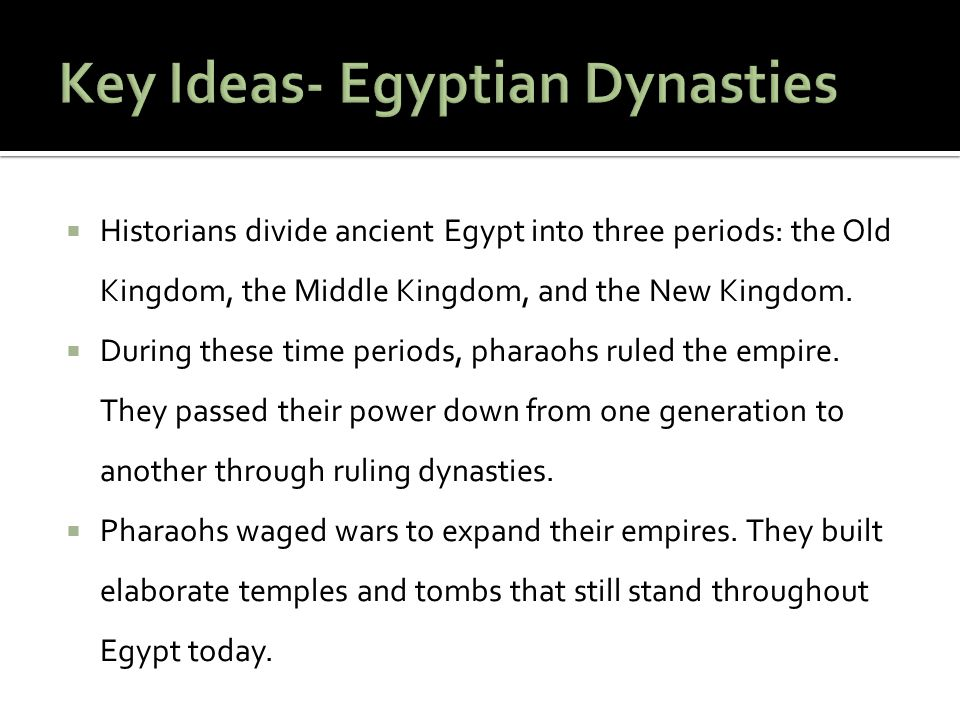 Key Ideas- Egyptian Dynasties