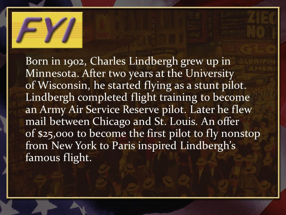 Born in 1902, Charles Lindbergh grew up in Minnesota