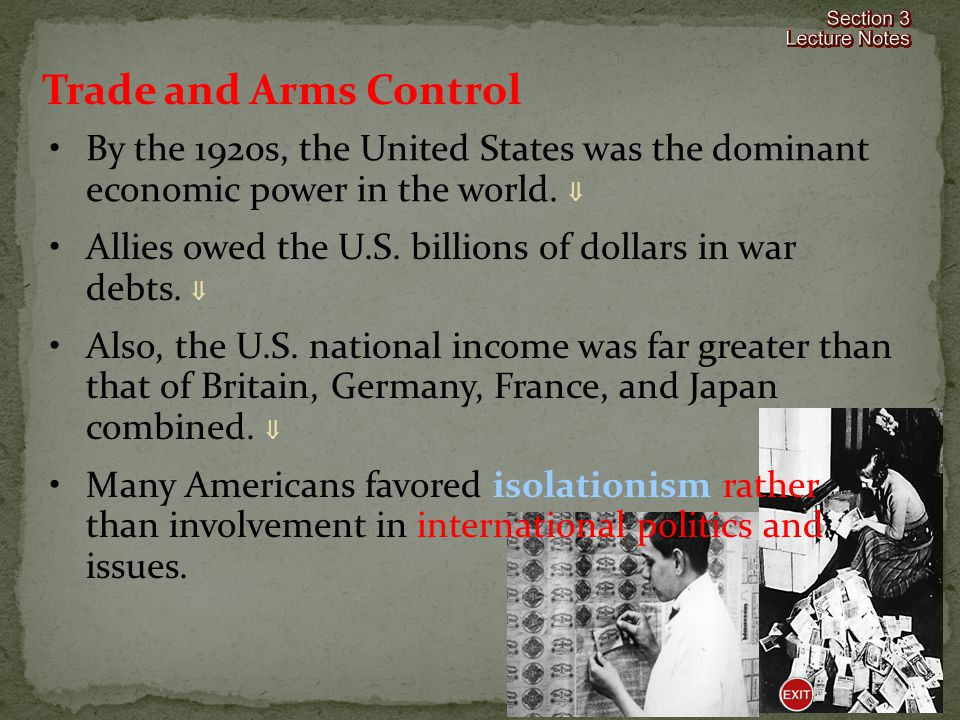 Trade and Arms Control By the 1920s, the United States was the dominant economic power in the world. 
