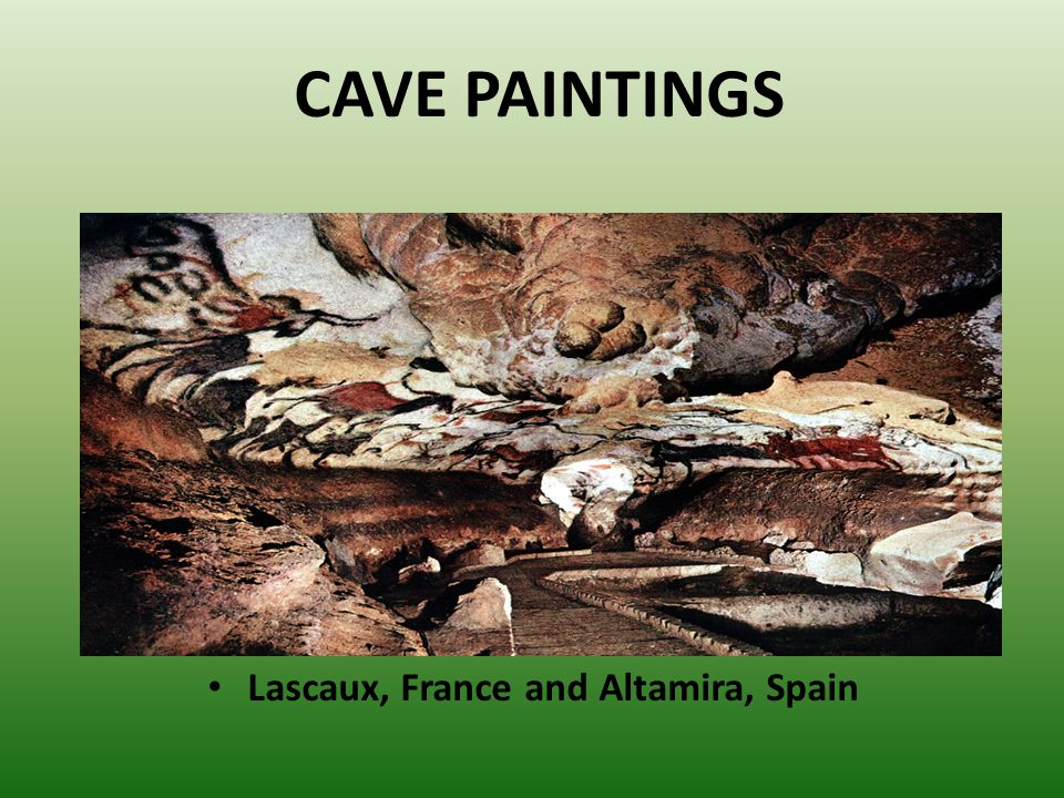 Lascaux, France and Altamira, Spain