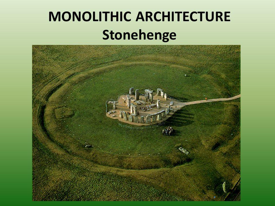 MONOLITHIC ARCHITECTURE Stonehenge