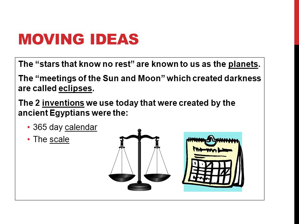 Moving Ideas The stars that know no rest are known to us as the planets.