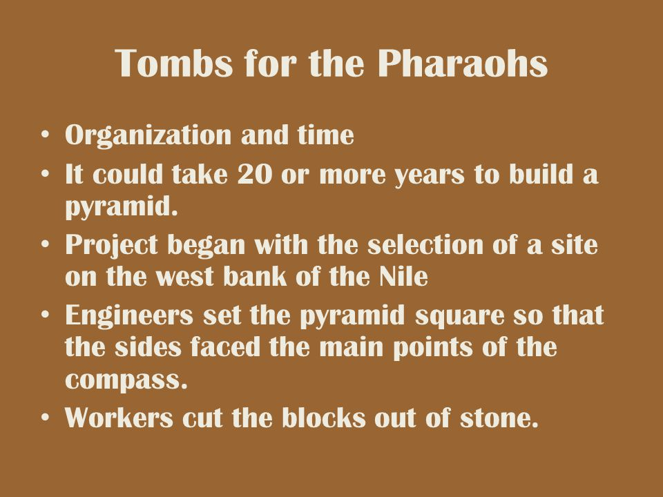 Tombs for the Pharaohs Organization and time