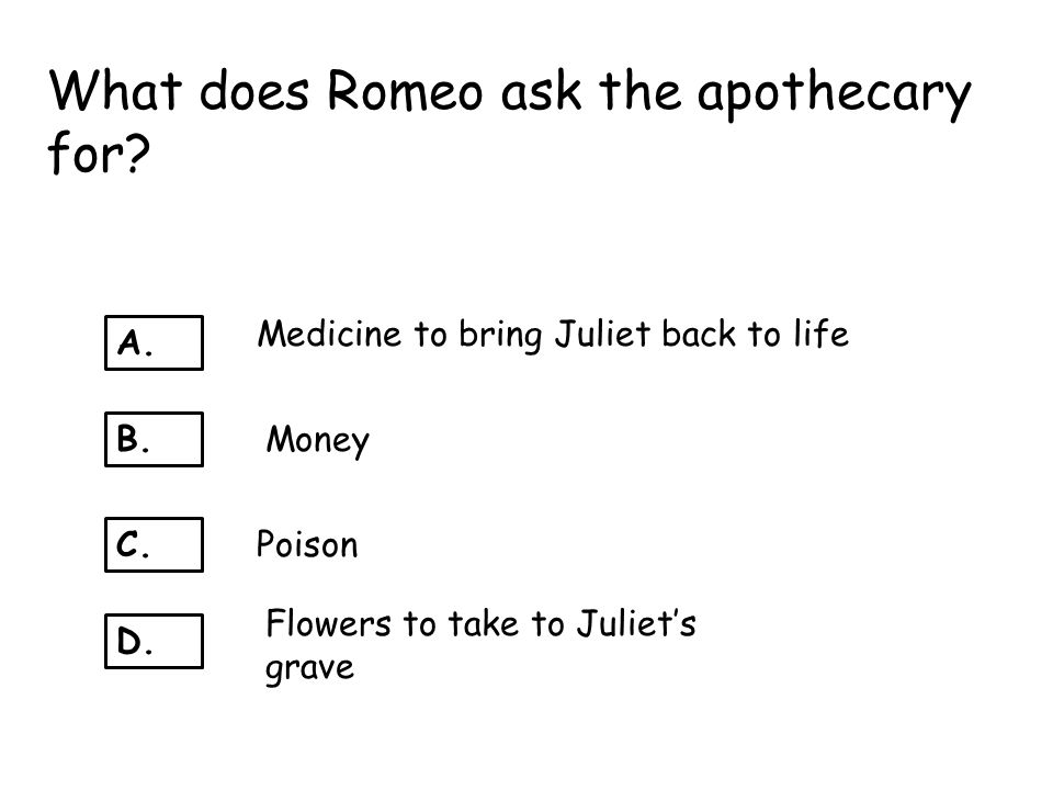 What does Romeo ask the apothecary for