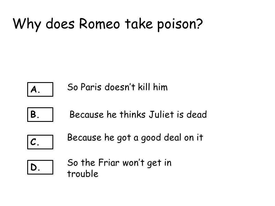 Why does Romeo take poison